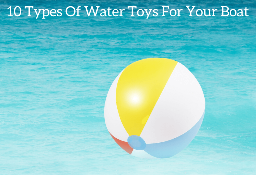 10 Types Of Water Toys For Your Boat