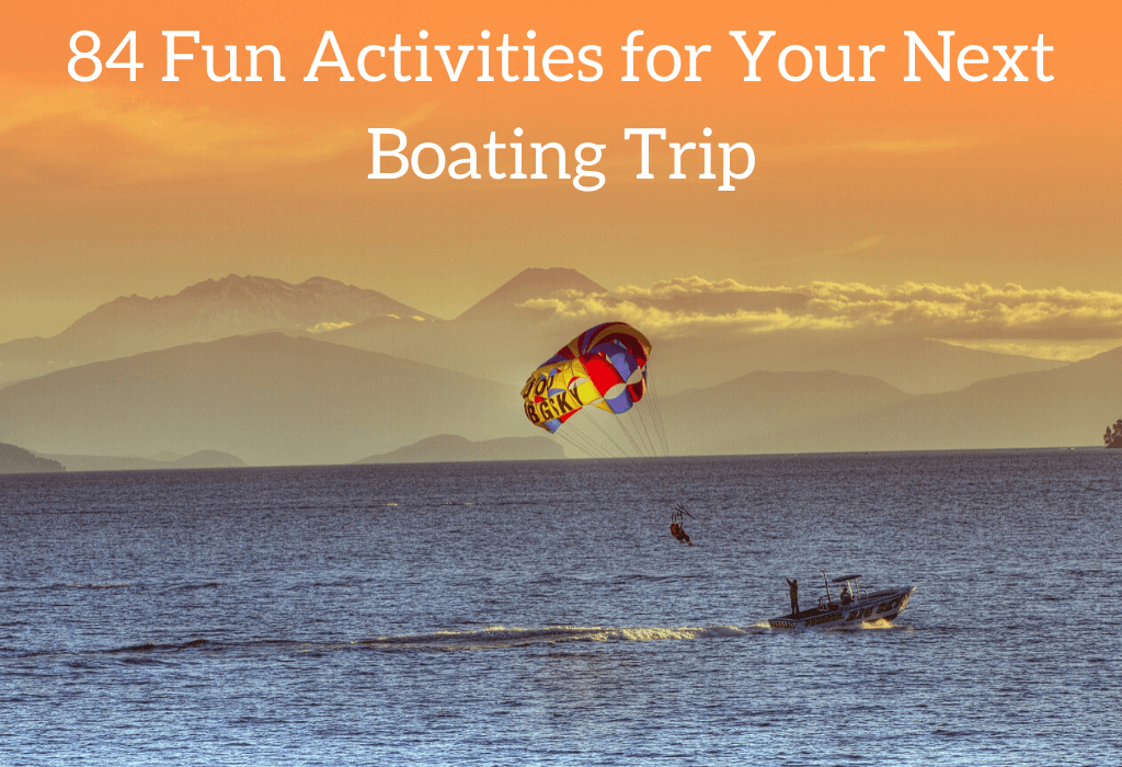 84 Fun Activities for Your Next Boating Trip