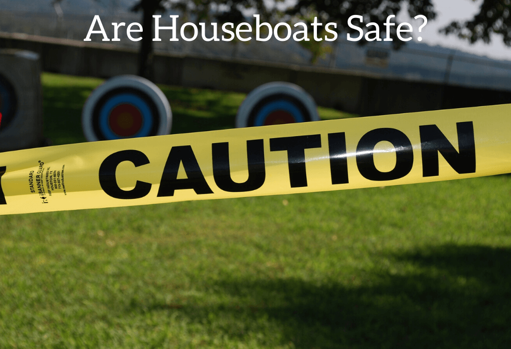 Are Houseboats Safe?