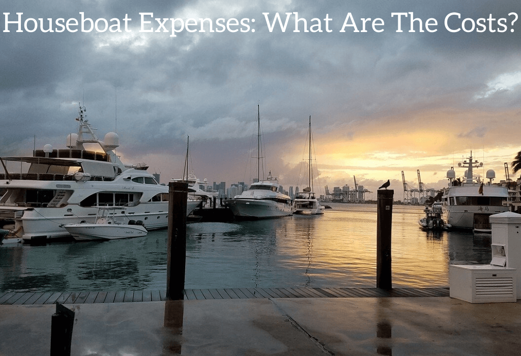 Houseboat Expenses: What Are The Costs?