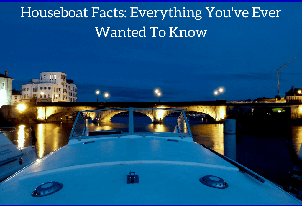 Houseboat Facts: Everything You've Ever Wanted To Know