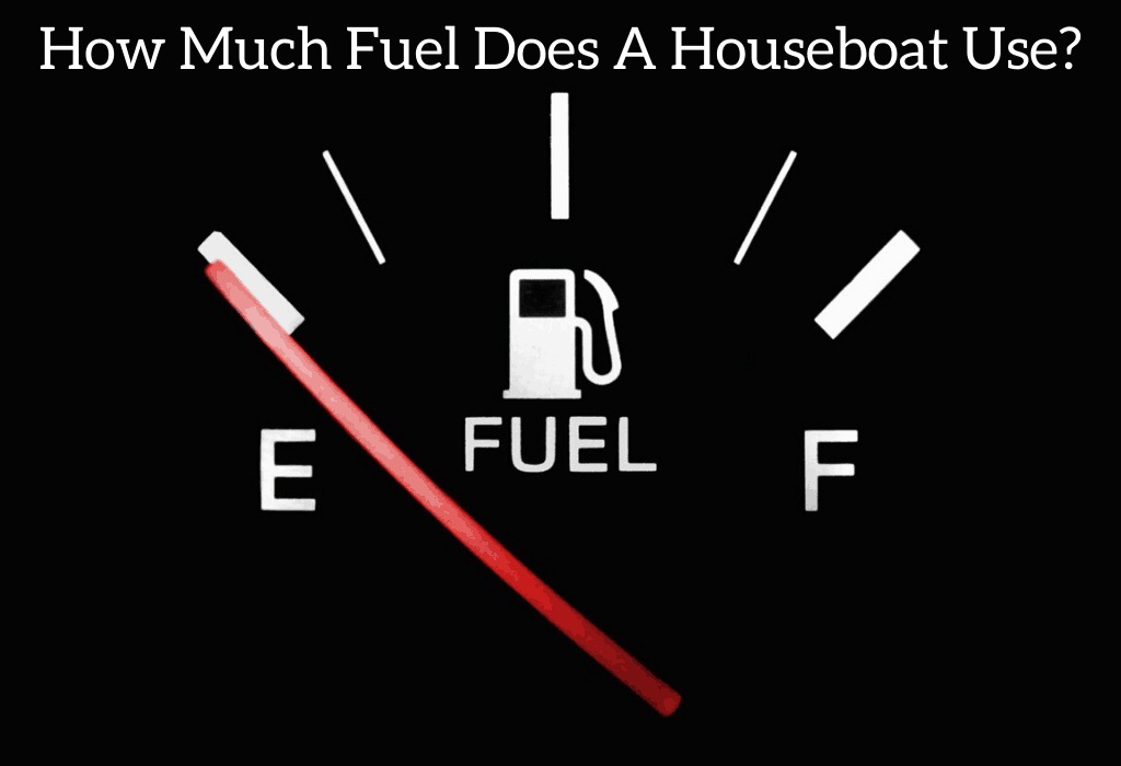 How Much Fuel Does A Houseboat Use?
