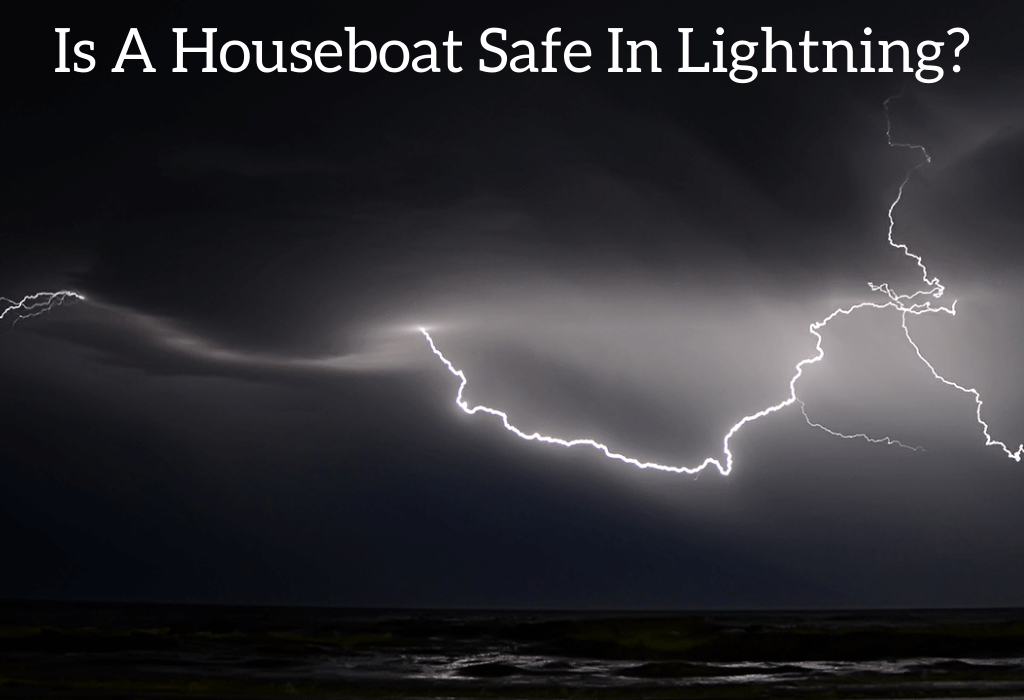 Is A Houseboat Safe In Lightning?
