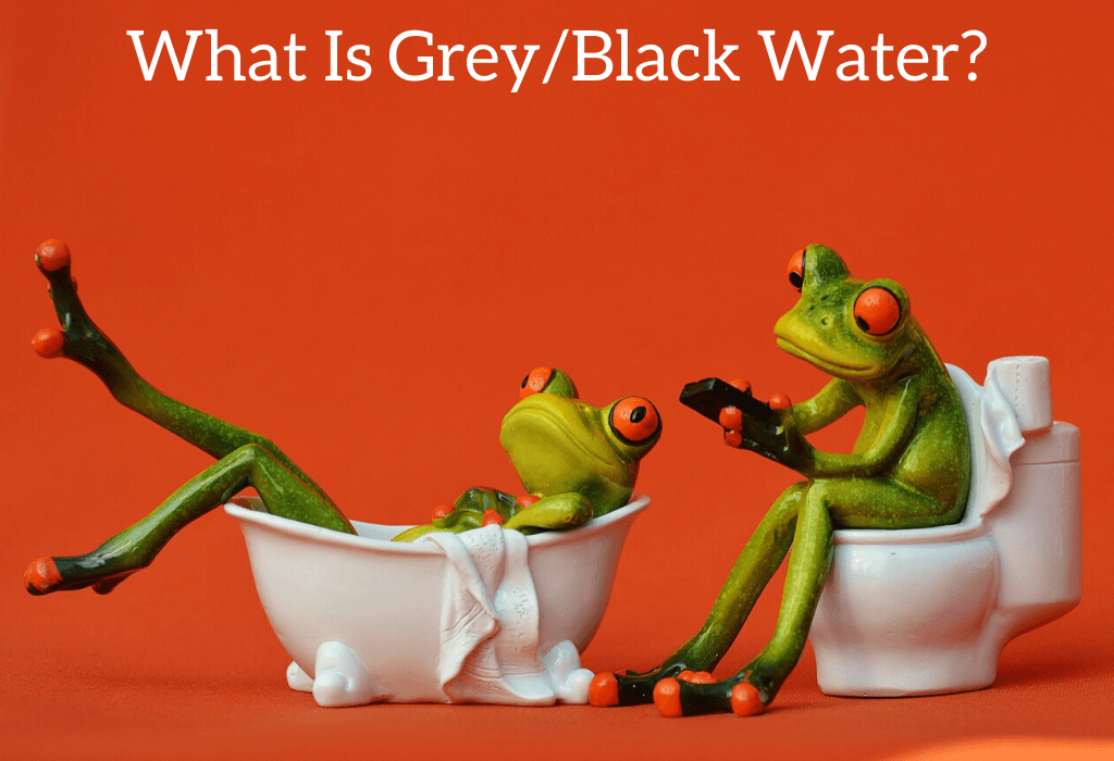 What Is Grey/Black Water?