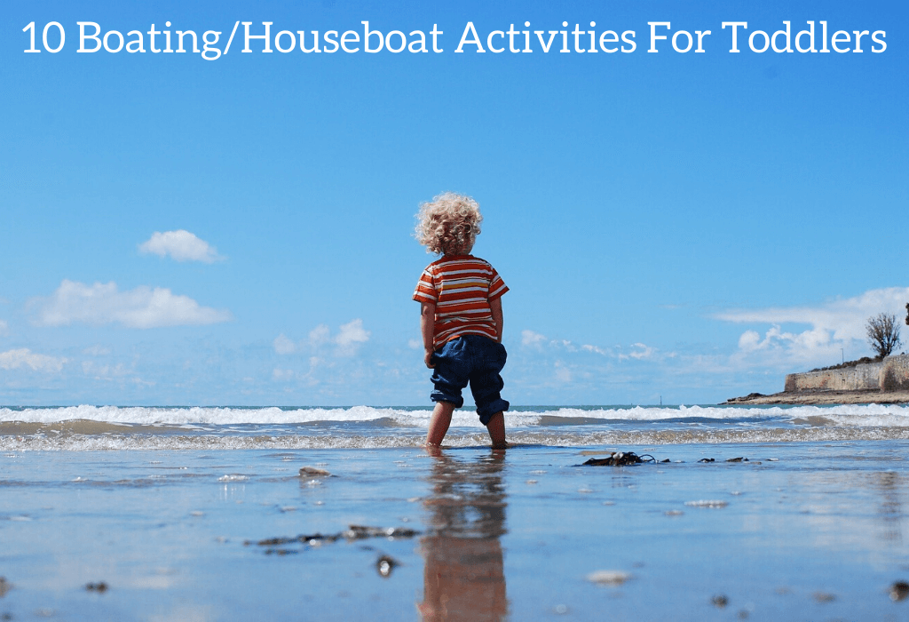 10 Boating/Houseboat Activities For Toddlers
