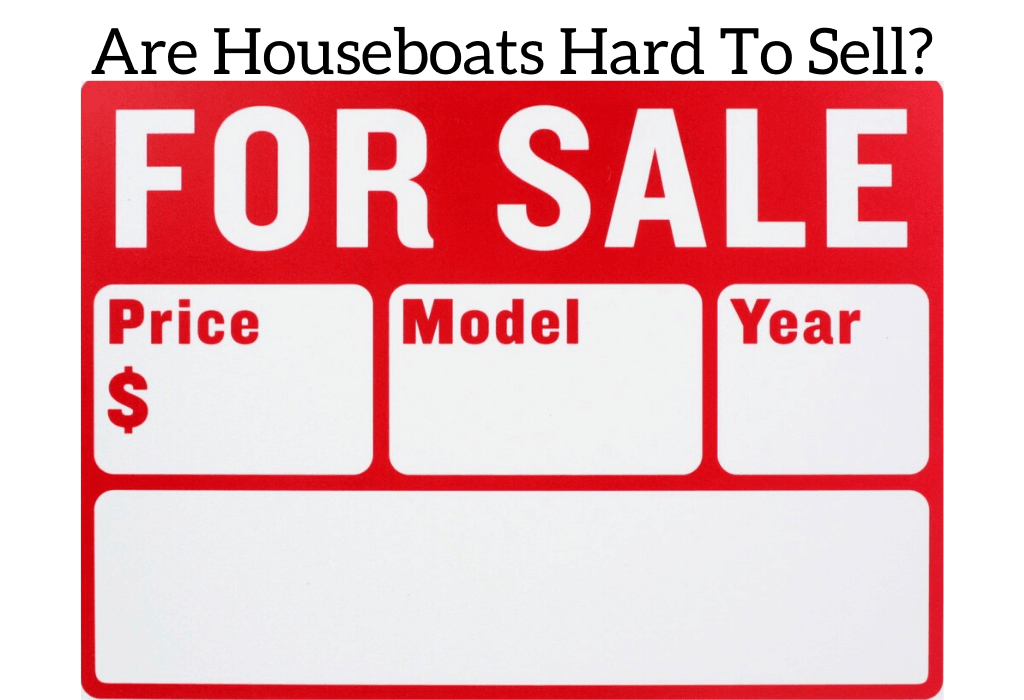 Are Houseboats Hard To Sell?