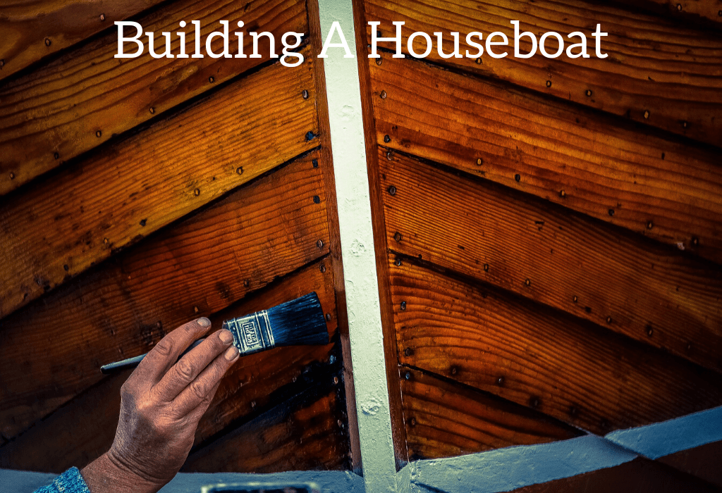Building A Houseboat