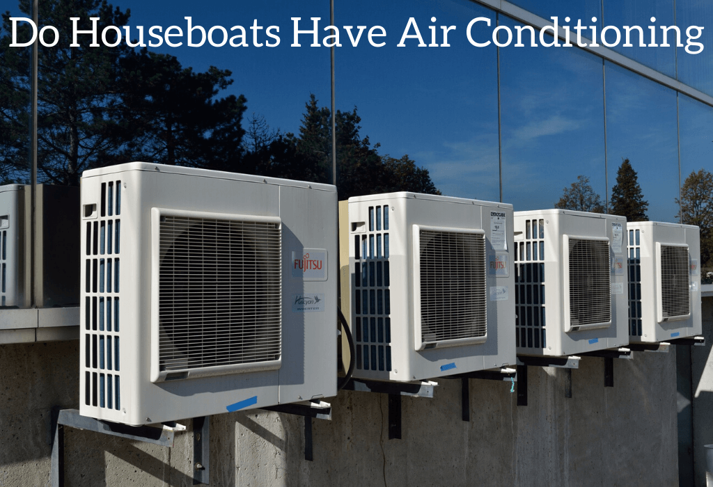 Do Houseboats Have Air Conditioning