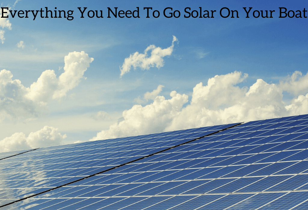 Everything You Need To Go Solar On Your Boat