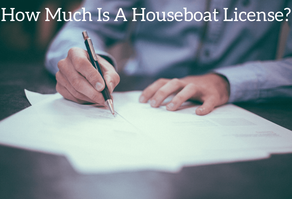 How Much Is A Houseboat License?
