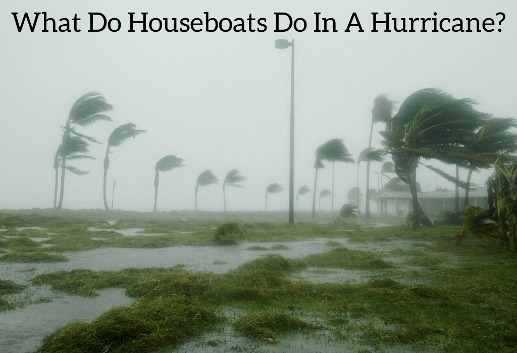 What Do Houseboats Do In A Hurricane?