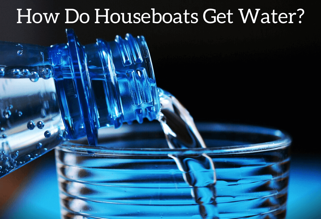 How Do Houseboats Get Water?