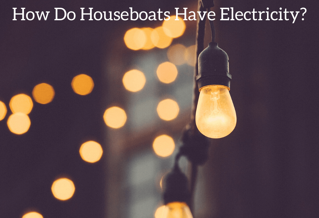 How Do Houseboats Have Electricity?