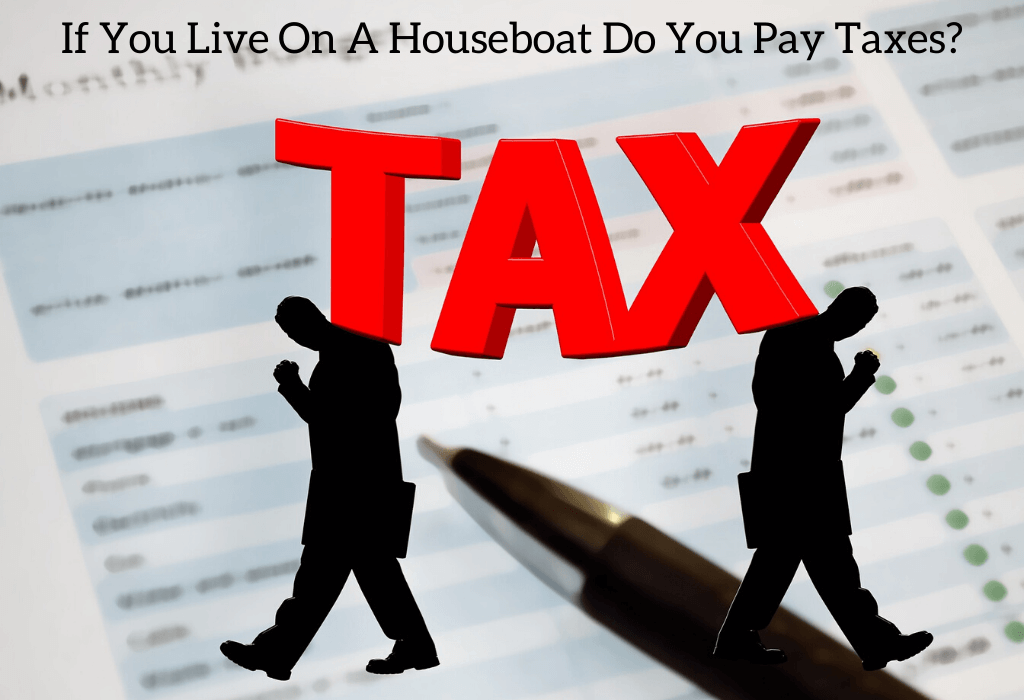 If You Live On A Houseboat Do You Pay Taxes?