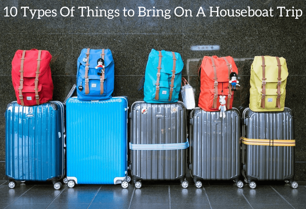 10 Types Of Things to Bring On A Houseboat Trip