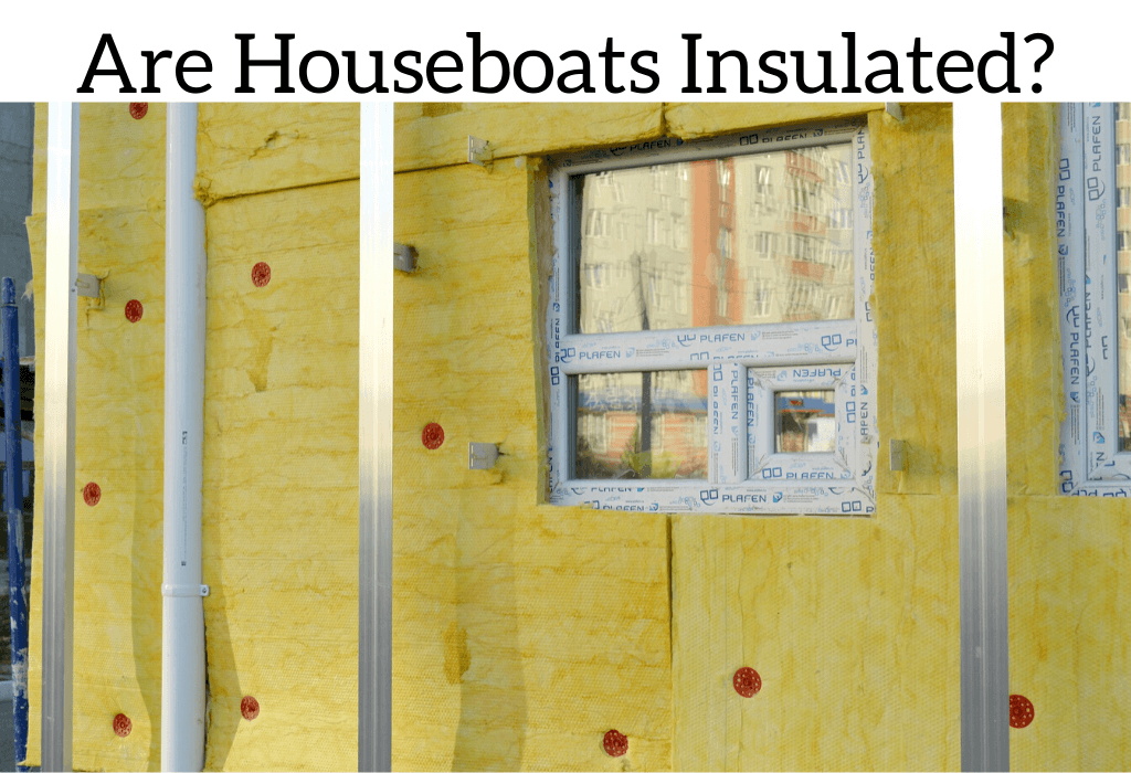 Are Houseboats Insulated?