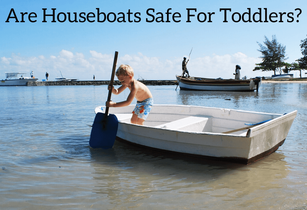 Are Houseboats Safe For Toddlers?