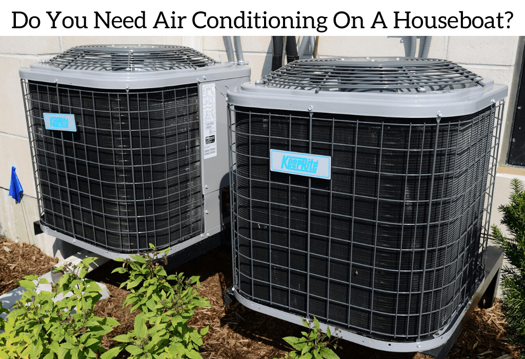 Do You Need Air Conditioning On A Houseboat?