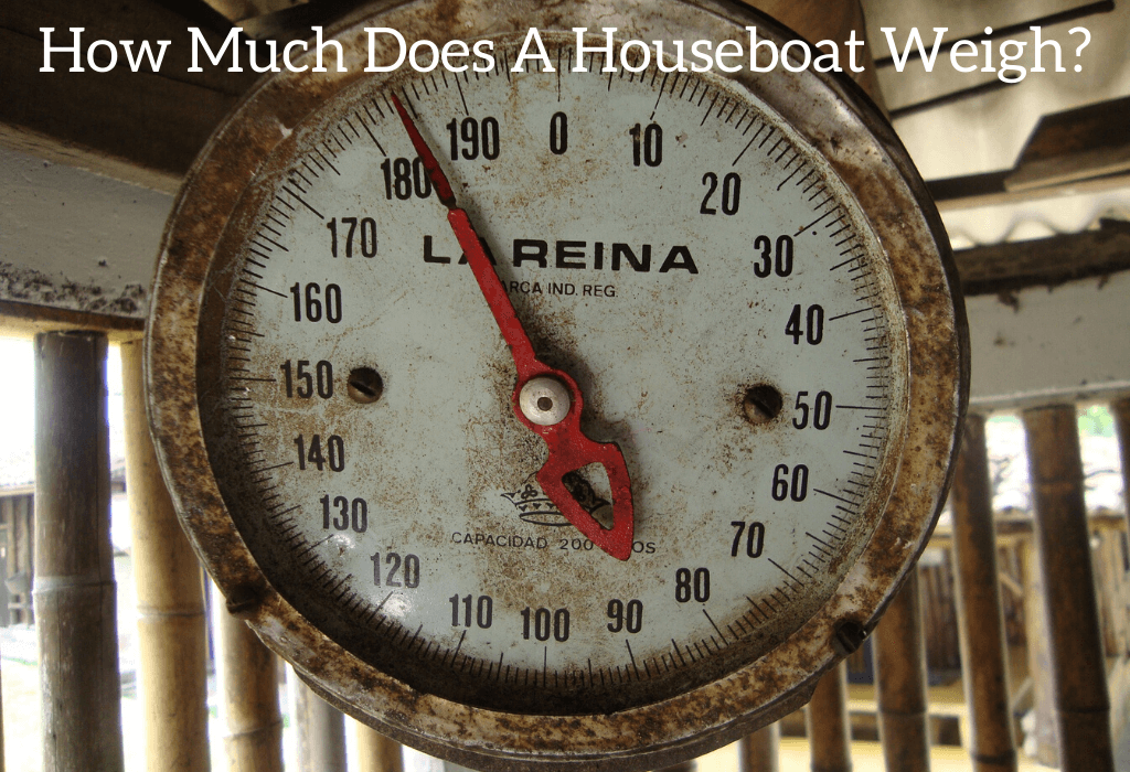 How Much Does A Houseboat Weigh?