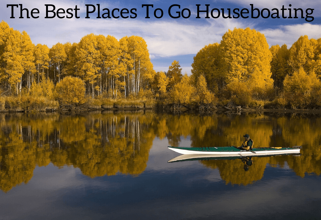 The Best Places To Go Houseboating