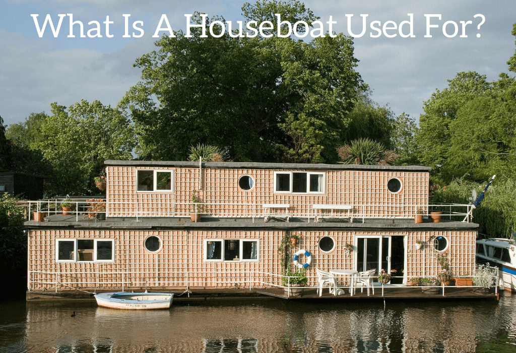 What Is A Houseboat Used For?