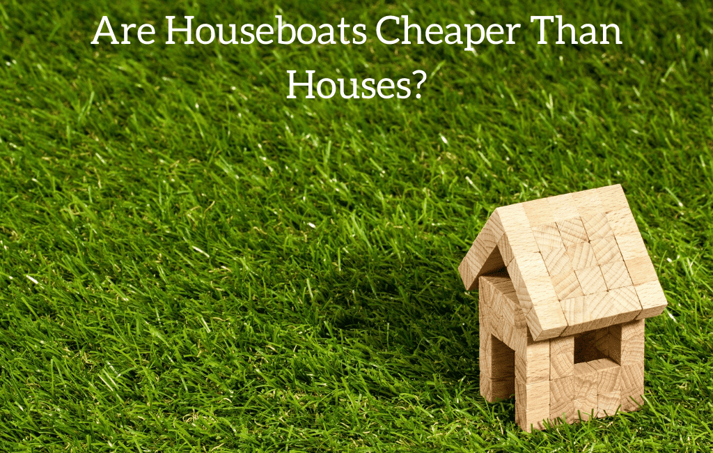 Are Houseboats Cheaper Than Houses