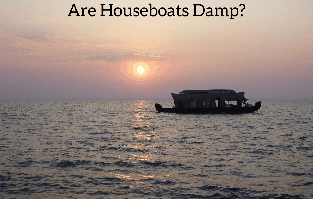 Are Houseboats Damp