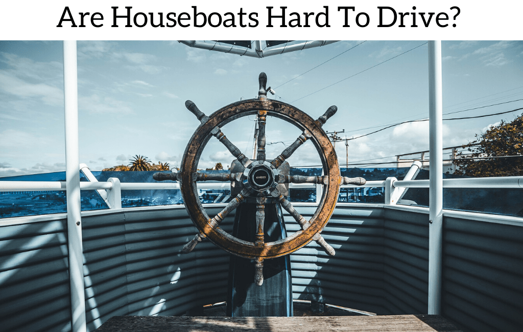 Are Houseboats Hard To Drive?