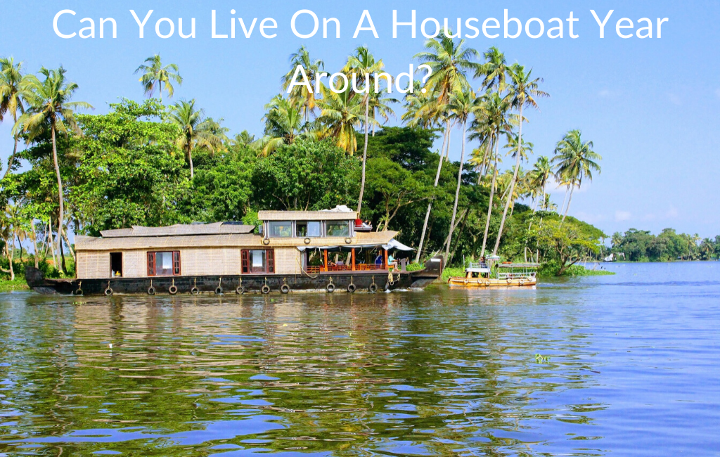 Can You Live On A Houseboat Year Around?