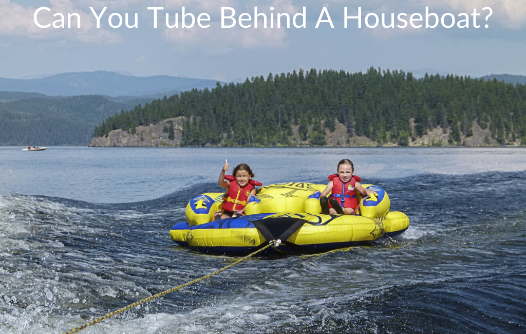 Can You Tube Behind A Houseboat?