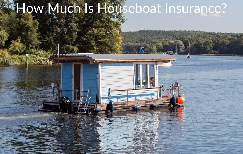 How Much Is Houseboat Insurance?