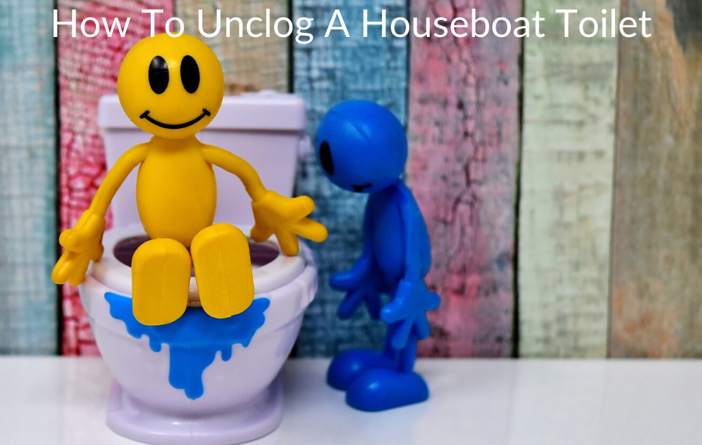 How To Unclog A Houseboat Toilet