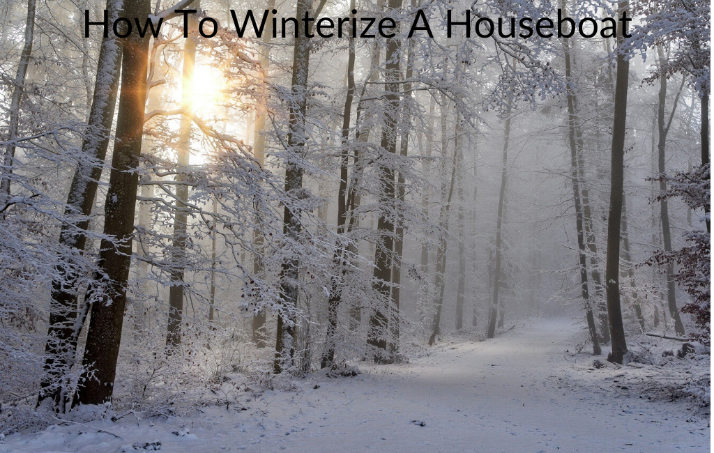 How To Winterize A Houseboat
