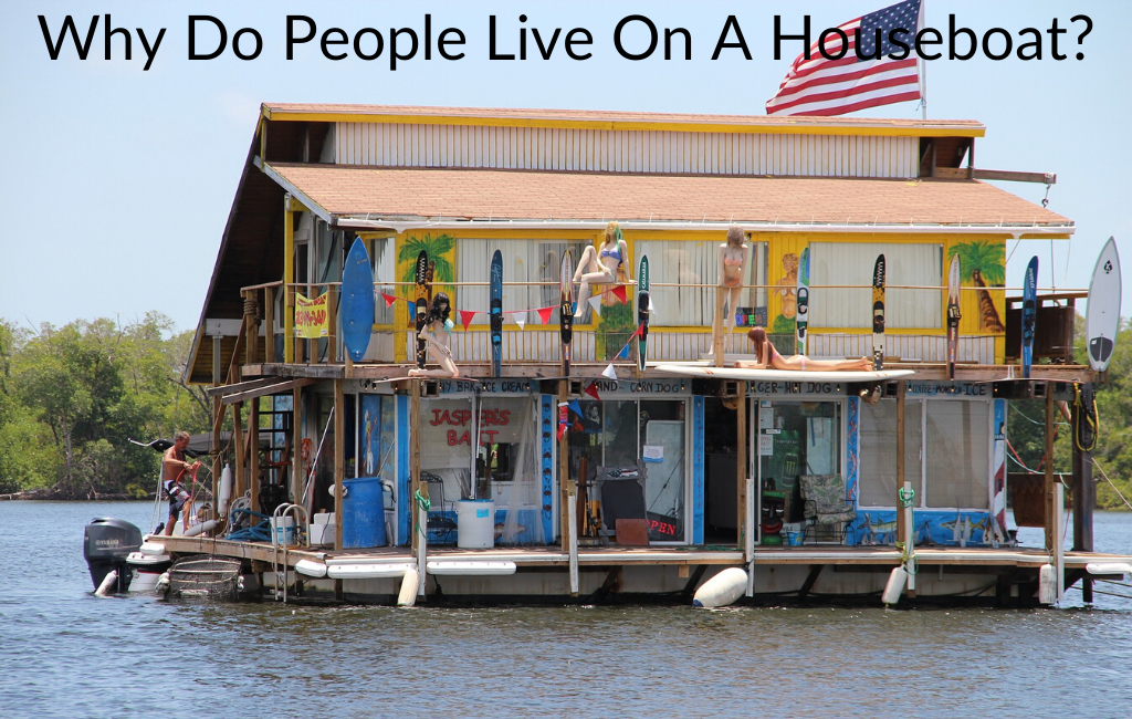 Why Do People Live On A Houseboat?