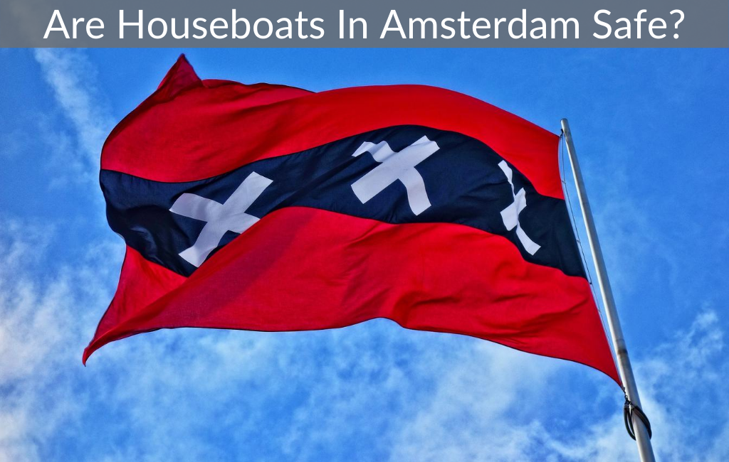 Are Houseboats In Amsterdam Safe?