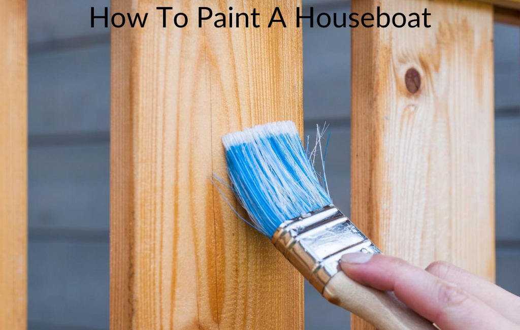 How To Paint A Houseboat