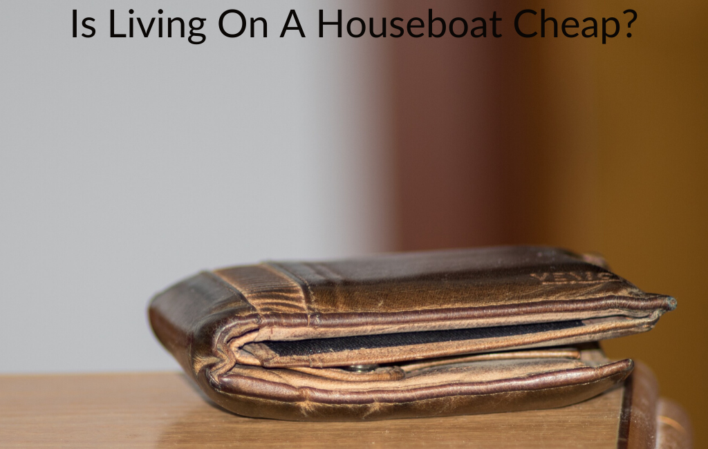 Is Living On A Houseboat Cheap?