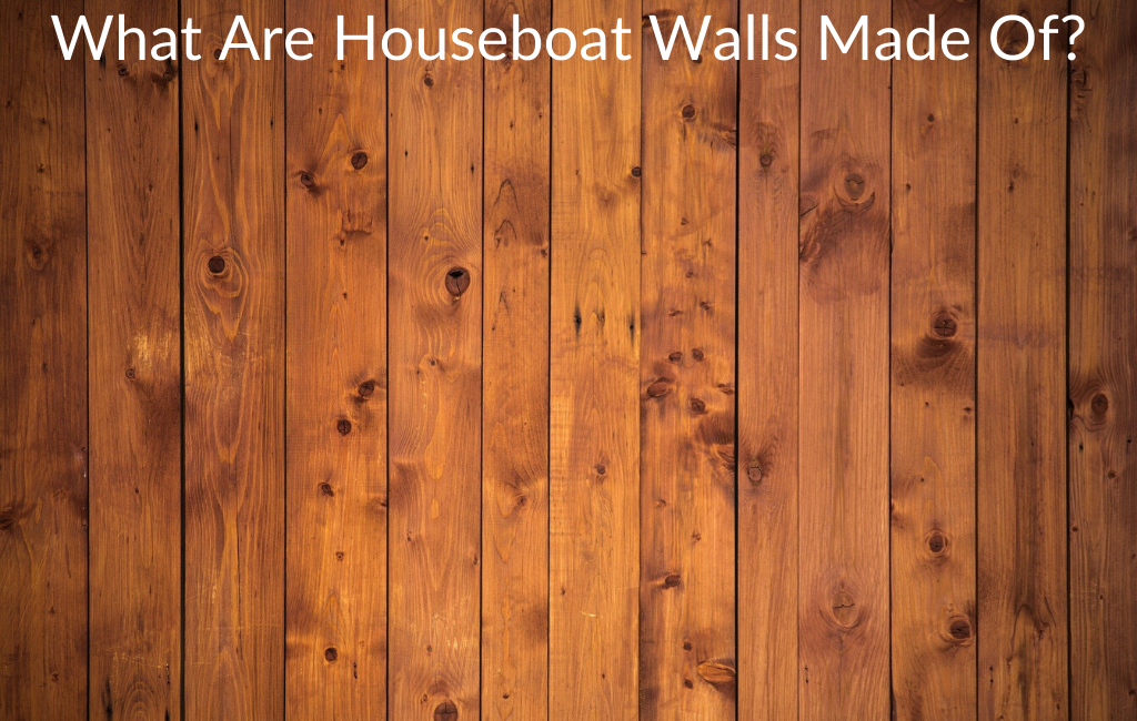 What Are Houseboat Walls Made Of?