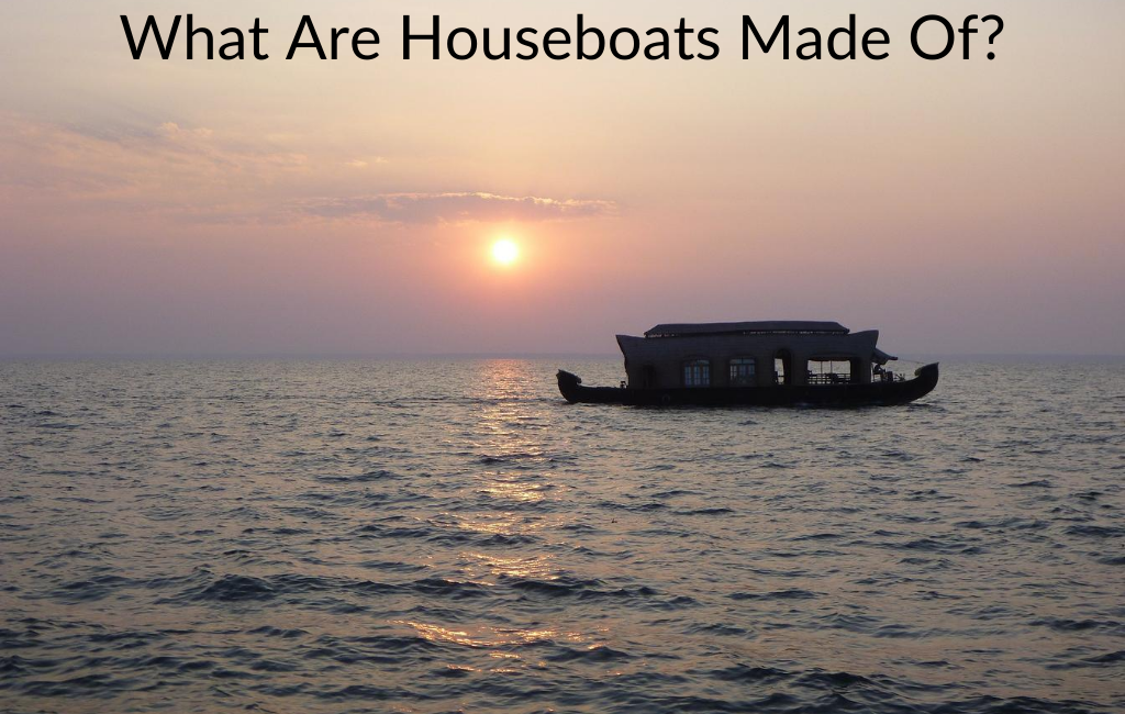 What Are Houseboats Made Of?