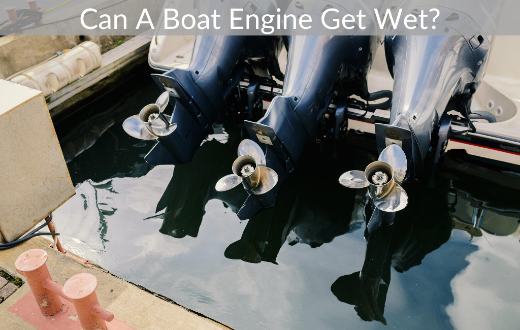 Can A Boat Engine Get Wet?