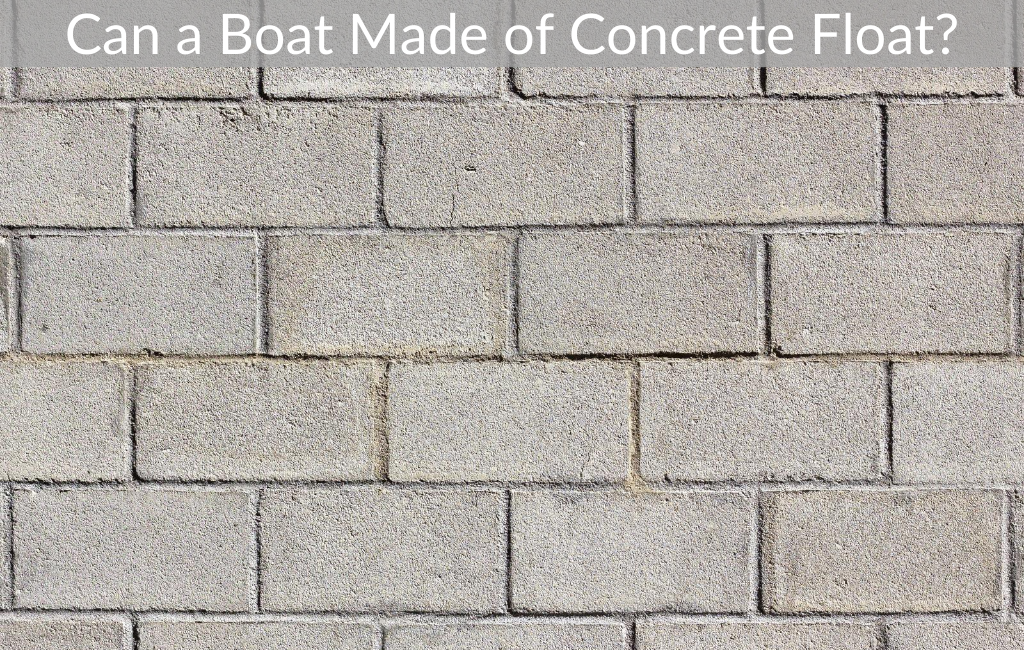 Can a Boat Made of Concrete Float?