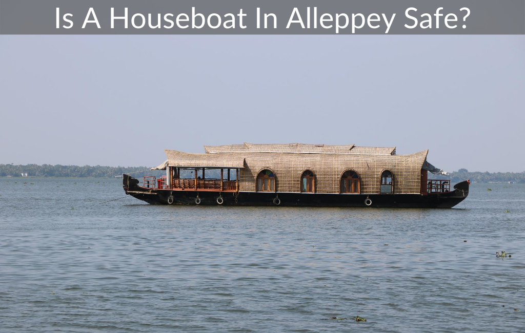 Is A Houseboat In Alleppey Safe?