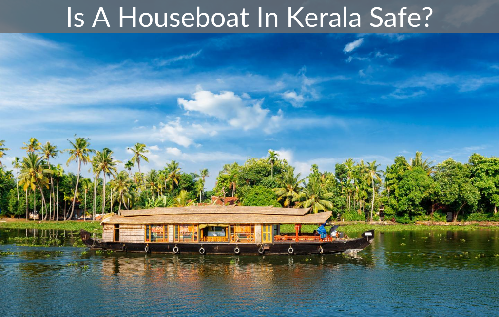 Is A Houseboat In Kerala Safe?