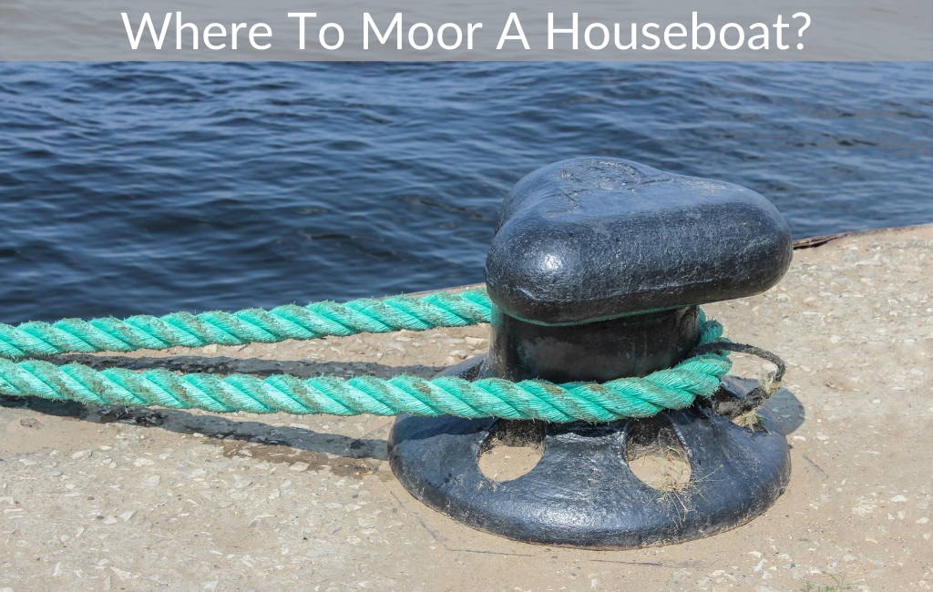 Where To Moor A Houseboat?