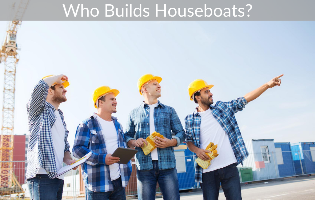 Who Builds Houseboats?