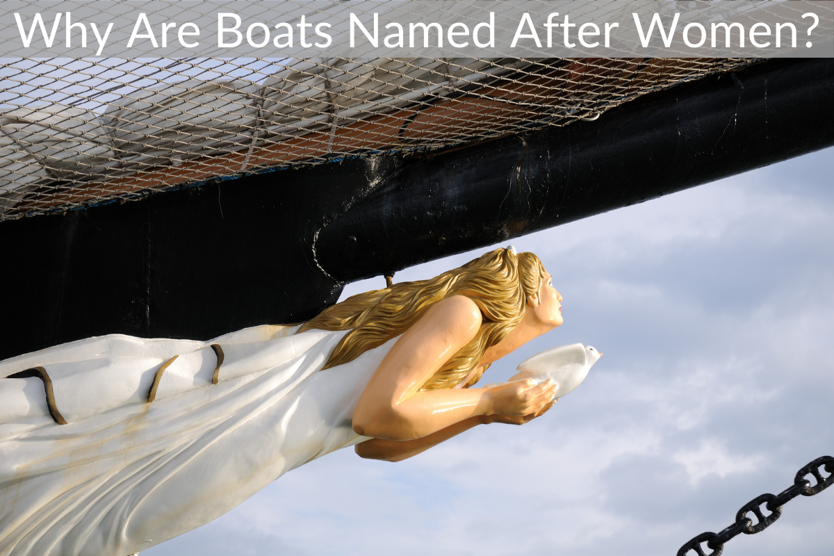 Why Are Boats Named After Women?