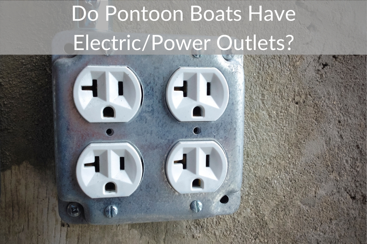 Do Pontoon Boats Have Electric/Power Outlets?